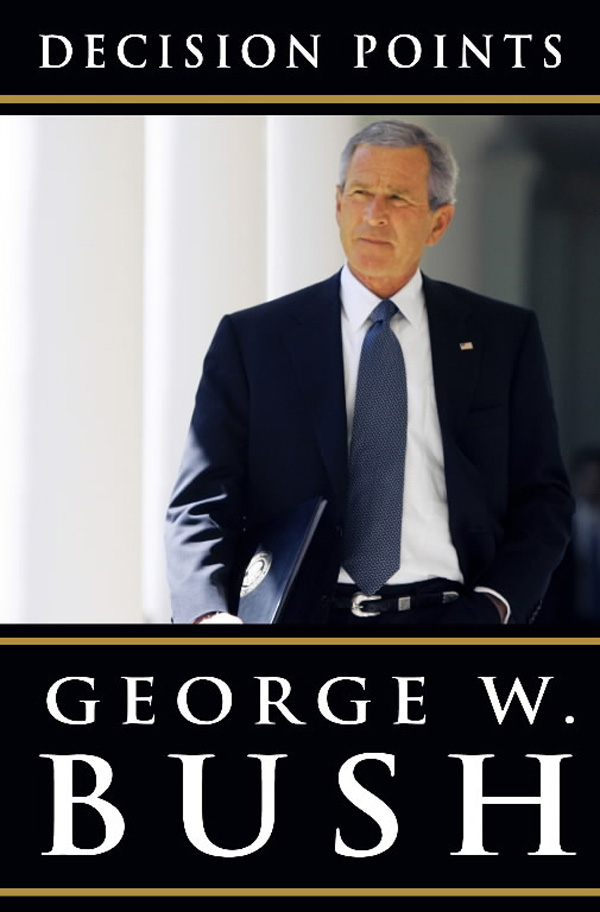 "George W Bush's Memoirs ""Decision Points"""