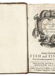 Izaack Walton's 1653 The Compleat Angler or the Contemplative Man's Recreation, Being a Discourse of Fish and Fishing.