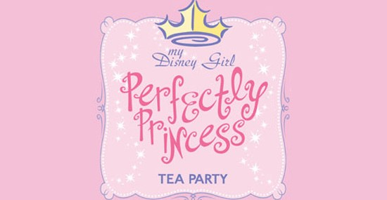 My Disney Girl's Perfectly Princess Tea Party