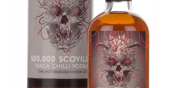 Warning! – Insanely Hot 500,000 Scovilles Naga Chilli Vodka